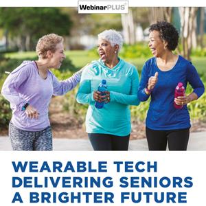 McKnight's Webinar Plus MatrixCare 2020: Wearable Tech Delivering Seniors a Brighter Future