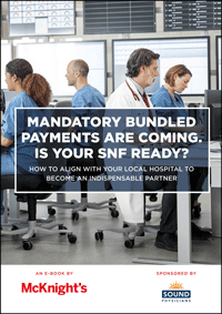Mandatory bundled payments are coming. Is your SNF ready?